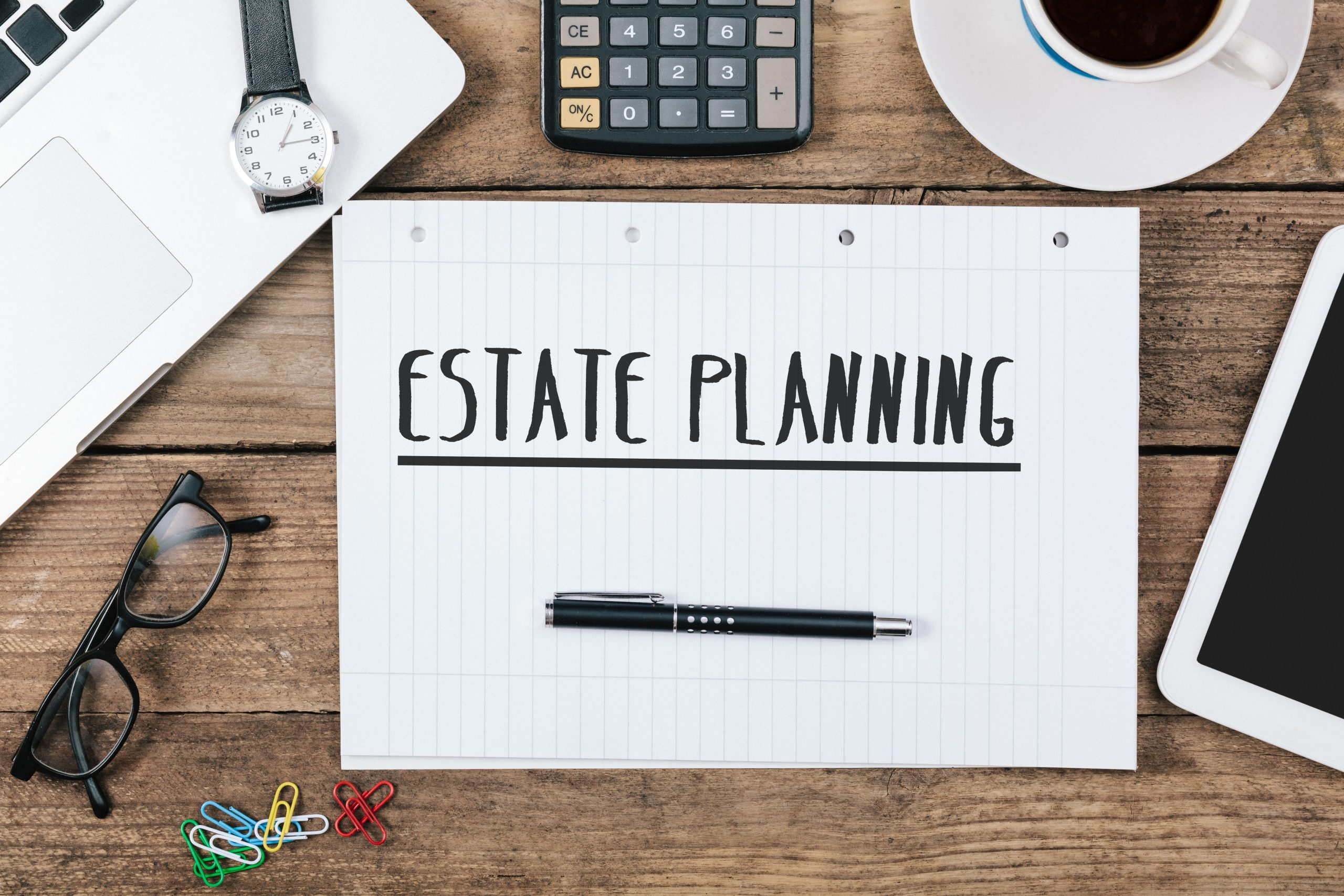7 Reasons You Need an Estate Plan